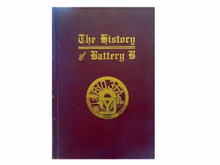 History of Battery B:; One Hundred Third Field Artillary Twenty-Sixth Division