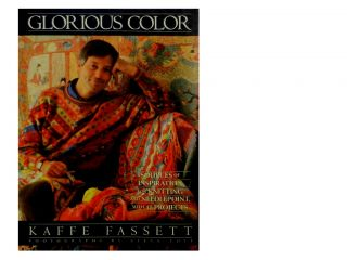Glorious Color:; Sources of Inspiration for Knitting and Needlepoint, with 17 Projects. Kaffe...