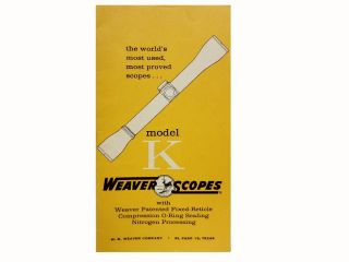 Model K Weaver Scope:; The World's Most Used, Most Proved Scopes