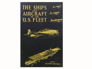 The Ships and Aircraft of the United States Fleet. James C. Fahey