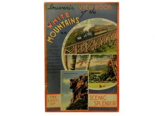 Souvenir View Book of the White Mountains, N. H.:; The Land of Scenic Splendor