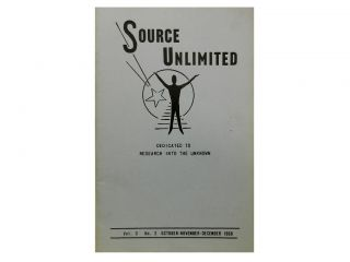 Source Unlimited Vol. 3, No. 2 Oct.-Nov.-Dec. 1969:; Dedicated to Research into the Unknown. Mary...