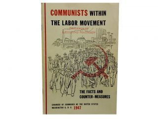 Communists Within The Labor Movement:; A Handbook on the Facts and Counter-Measures