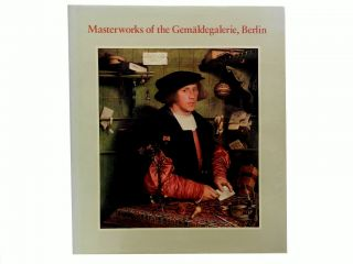 Masterworks of The Gemaldegalarie, Berlin:; With a History of the Collection. Henning Bock,...