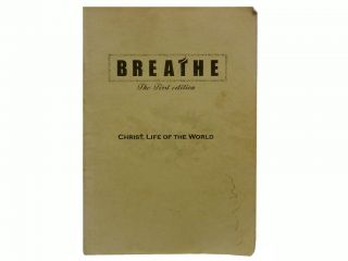 Breathe: The First Edition:; Christ, Life of the World