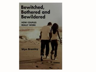 Bewitched, Bothered and Bewildered:; How Couples Really Work. Wyn Bramley
