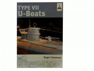 Type VII U-Boats:; Ship Craft 4. Roger Chesneau