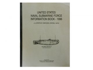 United States Naval Submarine Force Information Book - 1996. J. L. Christley