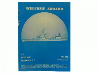 Welcome Aboard:; U.S. Naval Base Charleston S.C., 1967-1968 Unofficial Guide