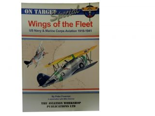 On Target Special No. 8:; Wings of the Fleet: US Navy & Marine Corps Aviation 1919 - 1941. Peter...