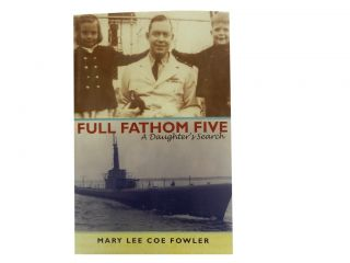 Full Fathom Five:; A Daughter's Search. Mary Lee Coe Fowler
