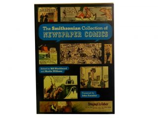 The Smithsonian Collection Newspaper Comics. John Canaday, Bill Blackbeard, Martin Williams,...