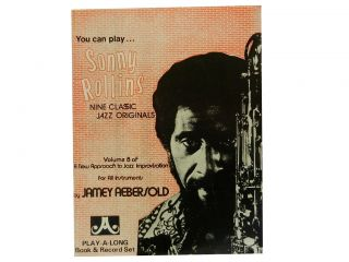 You Can Play...Sonny Rollins:; Nine Classic Jazz Originals. Jamey Aebersold
