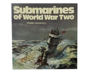 Submarines of World War Two. Erminio Bagnasco