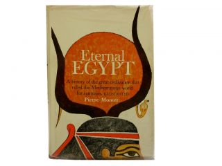 Eternal Egypt. Pierre Montet, Doreen Weightman, transl