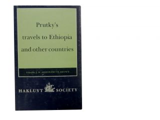 Prutky's Travels in Ethiopia and Other Countries. transl, ed, J. H. Arrowsmith-Brown, Richard...