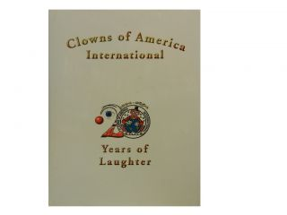 "20 Years of Laughter. Clowns of America International, Bruce ""Charlie"" Johnson"