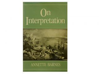 On Interpretation:; A Critical Analysis. Annette Barnes