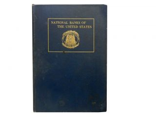National Banks of the United States:; Their Organization Management and Supervision 1812-1910