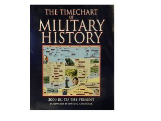 The Timechart of Military History:; 3000 BC to the Present. David G. Chandler, foreword