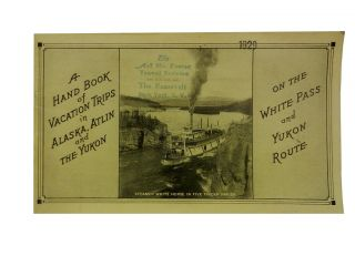 A Hand Book of Vacation Trips in Alaska, Atlin and the Yukon:; On the white Pass and Yukon Route