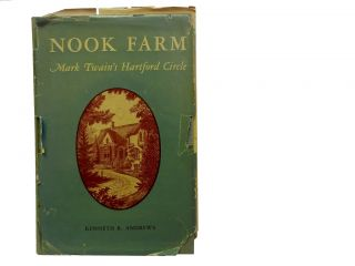 Nook Farm:; Mark Twain's Hartford Circle. Kenneth R. Andrews