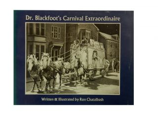 Dr. Blackfoot's Carnival Extraordinaire. Ron Chatalbash, auth