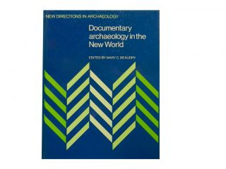 Documentary Archaeology in the New World. Mary C. Beaudry