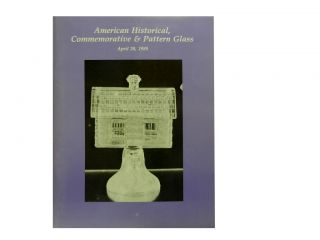 American Historical, Commemorative & Pattern Glass:; April 20, 1988
