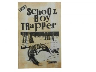 The School-Boy Trapper:; The Standard Guide for Young, Sub-teen and Teen-age Trappers. Pat Sedlak