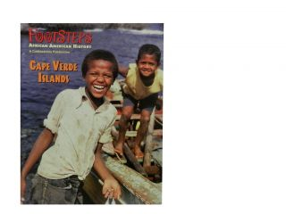 Cape Verde Islands:; Footsteps: African American History, Sept./Oct. 2001, Vopl. 3, No. 4....