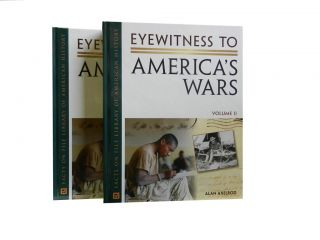 Eyewitness to America's Wars (2 vols). Alan Axelrod