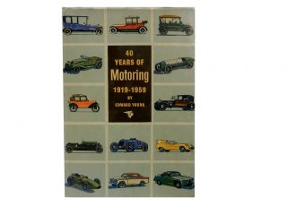 Forty Years of Motoring 1919 - 1959:; The Story of National Benzole. Edward Young