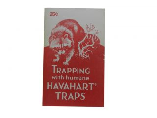 Trapping with Humane Havhart Traps:; A Practical guide for trappers and a catalog describing...