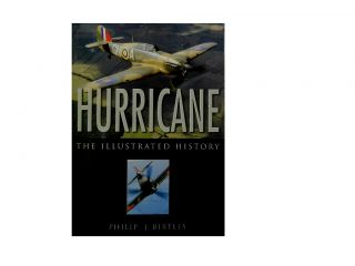Hurricane:; The Illustrated History. Philip J. Birtles