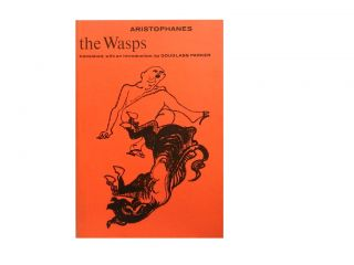 The Wasps. Aristophanes, Douglass Parker, Geraldine Sakall, transl