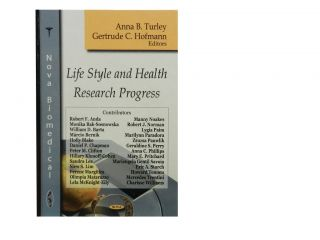 Life Style and Health Research Progress. Anna B. Turley, Gertrude C. Hofmann