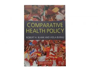 Comparative Health Policy. Robert H. Blank, Viola Burau