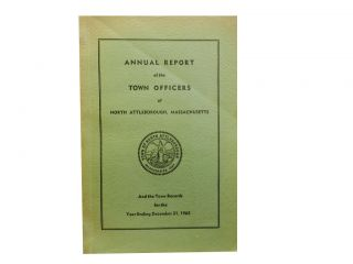 Seventy-ninth Annual Report of the Town Officers of North Attleborough, Massachusetts and the...