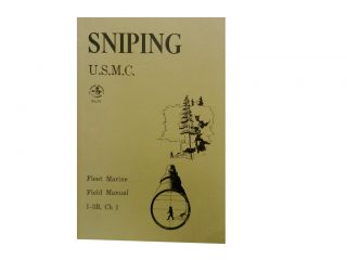 Sniping U. S. Marine Corps:; Fleet Marine Field Manual 1-3B, Ch 1