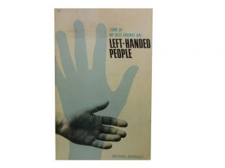Some of My Best Friends Are Left-Handed People:; An Investigation Into the History of...