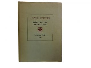 I Tatti Studies:; Essays In The Renaissance Vol. 1 1985