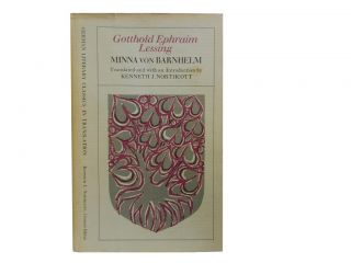 Minna von Barnhelm:; A Comedy in Five Acts. transl, intro, Gotthold Ephraim Lessing, Kenneth J....