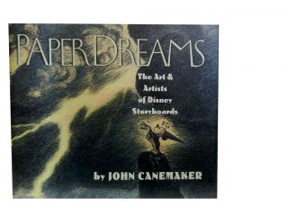 Paper Dreams:; The Art & Artists of Disney Storyboards. John Canemaker