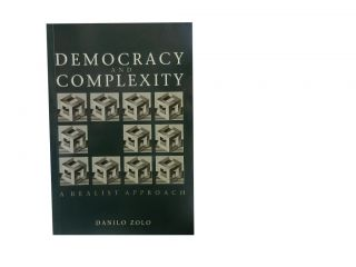 Democracy and Complexity:; A Realist Approach. Danilo Zolo, David McKie, transl