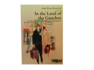 In the Land of the Gauchos:; The History of the Jewish German Immigration. Gladis Wiener...