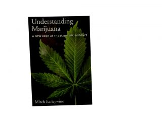 Understanding Marijuana:; A New Look at the Scientific Evidence. Mitch Earleywine