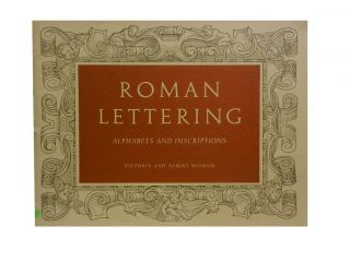 Roman Lettering:; A Book of Alphabets and Inscriptions