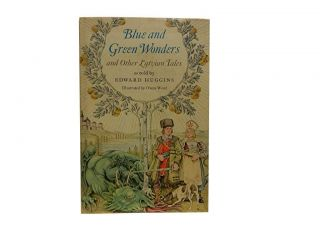 Blue and Green Wonders:; and Other Latvian Tales. Edward Huggins, Owen Wood, transl