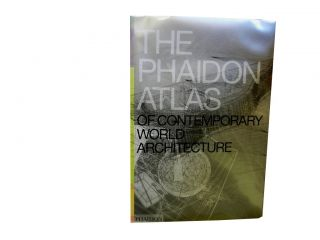 The Phaidon Atlas of Contemporary World Architecture:; Comprehensive Edition